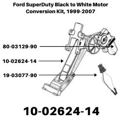 Ford Superduty Black to White Motor Conversion Kit, 1999-2007<BR>SKU's 10-02624-14, 19-03077-90, 80-03129-90